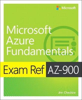 Exam Ref AZ-900 Microsoft Azure Fundamentals by Jim Cheshire