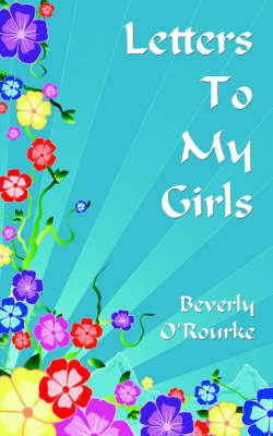 Letters To My Girls by Beverly O'Rourke image