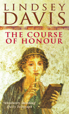 The Course of Honour by Lindsey Davis image