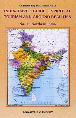 India-travel Guide: Spiritual Tourism and Ground Realities: Pt. 1: Northern India by Adwaita P. Ganguly image