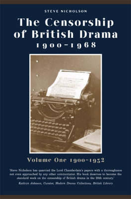 The Censorship of British Drama 1900-1968 Volume 1 by Steve Nicholson