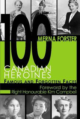 100 Canadian Heroines by Merna Forster image