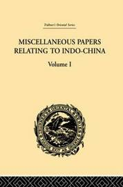 Miscellaneous Papers Relating to Indo-China: v. 1 by Reinhold Rost image