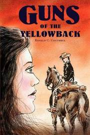 Guns of the Yellowback by Ronald Columbia image