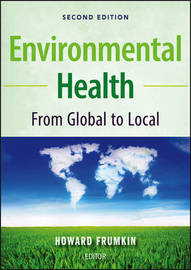 Environmental Health: from Global to Local by Howard Frumkin, MD, MPH, PhD