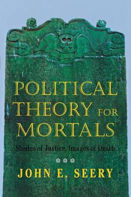 Political Theory for Mortals by John E. Seery