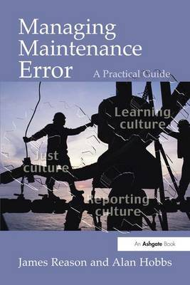 Managing Maintenance Error by James Reason