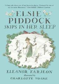 Elsie Piddock Skips in Her Sleep by Eleanor Farjeon
