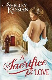 A Sacrifice for Love by Shelley Kassian image