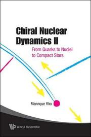 Chiral Nuclear Dynamics Ii: From Quarks To Nuclei To Compact Stars (2nd Edition) by Mannque Rho image