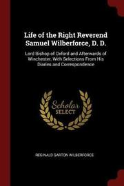 Life of the Right Reverend Samuel Wilberforce, D. D. by Reginald Garton Wilberforce image