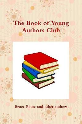 The Book of Young Authors Club by By Children Age 7 to 10