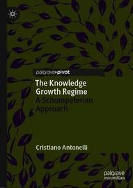 The Knowledge Growth Regime by Cristiano Antonelli