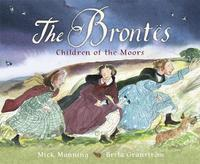The Brontes - Children of the Moors by Mick Manning