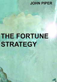 The Fortune Strategy by John Piper image