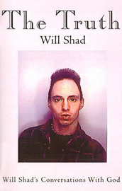 The Truth: Will Shad's Conversations with God by William R Shad image
