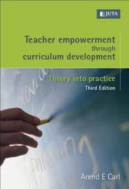 Teacher Empowerment Through Curriculum Development by Arend E. Carl image