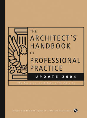 The Architect's Handbook of Professional Practice: 2004 by The American Institute of Architects