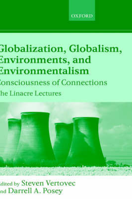 Globalization, Globalism, Environments, and Environmentalism