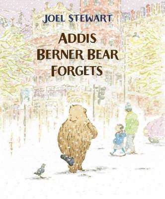 Addis Berner Bear Forgets by Joel Stewart