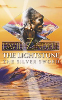 The Lightstone: Pt. 2: Silver Sword by David Zindell