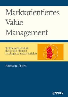 Marktorientiertes Value Management: Wettbewerbsvorteile Durch Das Finance Intelligence Radar Erzielen - Investorenerwartungen Auswerten - Budgetwertlucken Identifizieren - Leistung Marktorientiert Beurteilen by Hermann J. Stern
