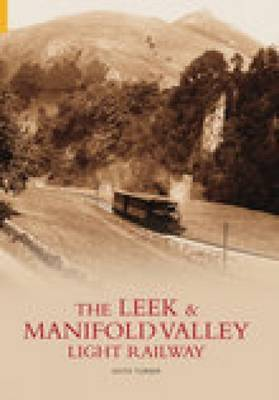 Leek and Manifold Valley Light Railway by Keith Turner
