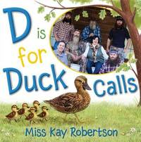 D Is for Duck Calls by Kay Robertson