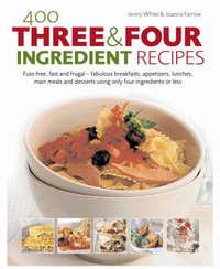 400 Three & Four Ingredient Recipes by Joanna Farrow image