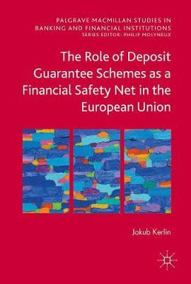 The Role of Deposit Guarantee Schemes as a Financial Safety Net in the European Union by Jakub Kerlin