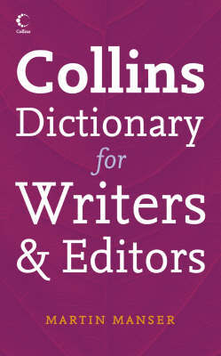 Collins Dictionary for Writers and Editors by Martin Manser