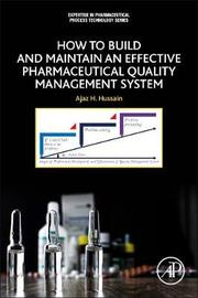 How to Build and Maintain an Effective Pharmaceutical Quality Management System by Hussain