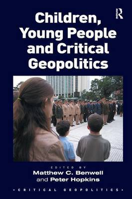Children, Young People and Critical Geopolitics by Matthew C. Benwell image
