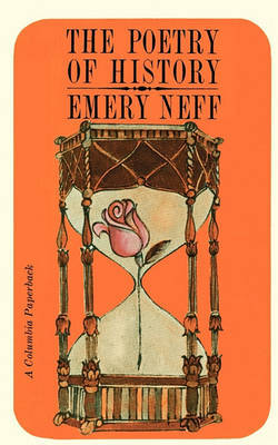 The Poetry of History by Emery Neff