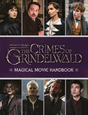Fantastic Beasts: The Crimes of Grindelwald: Magical Movie Handbook by Scholastic