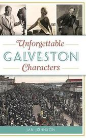 Unforgettable Galveston Characters by Jan Johnson