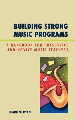 Building Strong Music Programs by Charlene Ryan