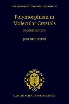 Polymorphism in Molecular Crystals 2e by Joel Bernstein