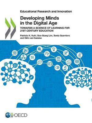 Developing minds in the digital age by Centre for Educational Research and Innovation