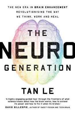 The NeuroGeneration by Tan Le