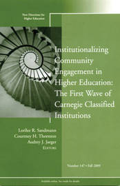 Institutionalizing Community Engagement in Higher Education: The First Wave of Carnegie Classified Institutions by Higher Education (HE)