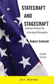 Statecraft And Stagecraft by Robert Schmuhl