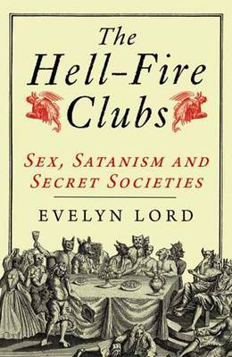 The Hellfire Clubs by Evelyn Lord image