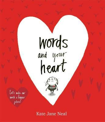 Words and Your Heart by Kate Jane Neal