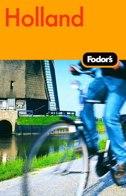 Fodor's Holland by Fodor Travel Publications