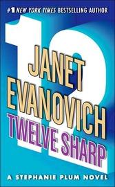 Twelve Sharp (Stephanie Plum) (US Ed.) by Janet Evanovich