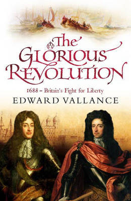 The Glorious Revolution by Edward Vallance image