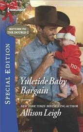 Yuletide Baby Bargain by Allison Leigh