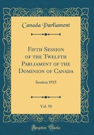 Fifth Session of the Twelfth Parliament of the Dominion of Canada, Vol. 50 by Canada Parliament image