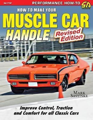 How to Make Your Muscle Car Handle by Mark Savitske